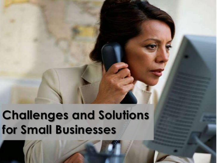 Challenges and Solutionsfor Small Businesses