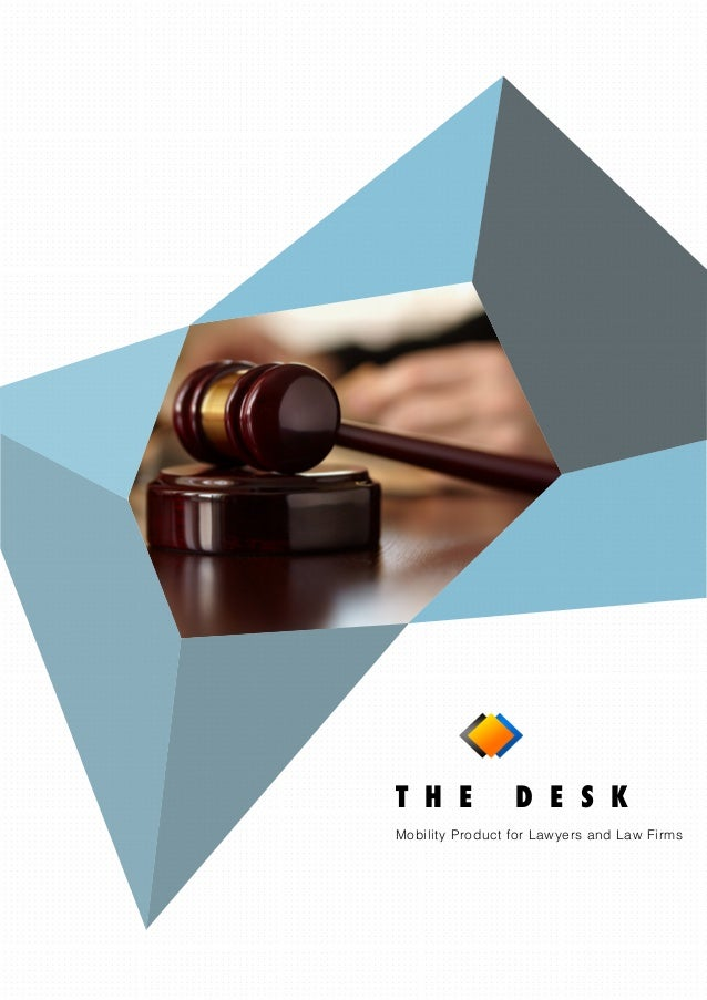 T H E D E S K Mobility Product for Lawyers and Law Firms