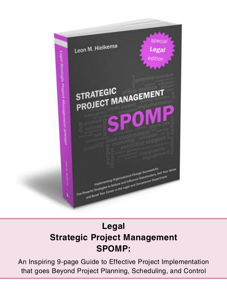 Legal          Strategic Project Management                     SPOMP:An Inspiring 9-page Guide to Effective Project Imple...