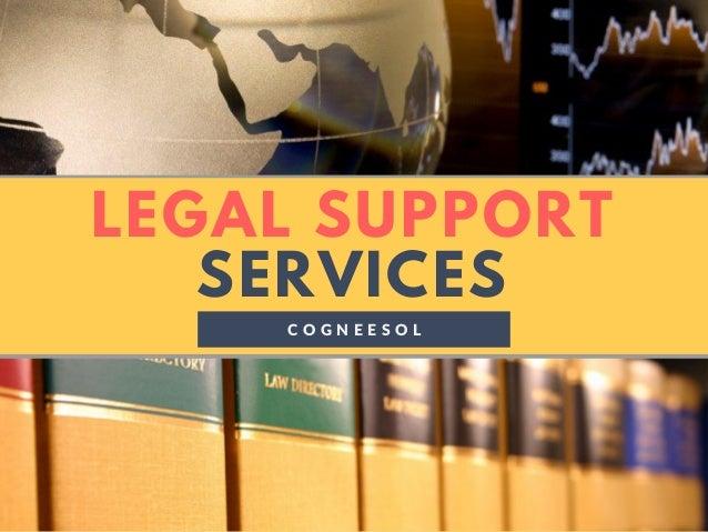 LEGAL SUPPORT SERVICES C O G N E E S O L