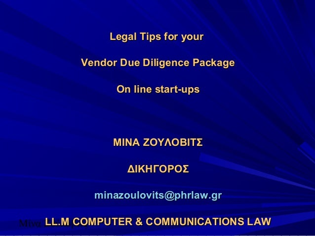 Μίνα Ζούλοβιτς Legal Tips for yourLegal Tips for your Vendor Due Diligence PackageVendor Due Diligence Package On line sta...