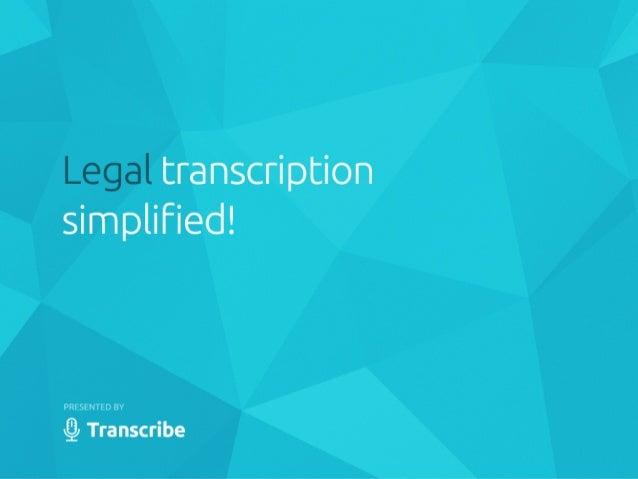 Legal transcription simplified!