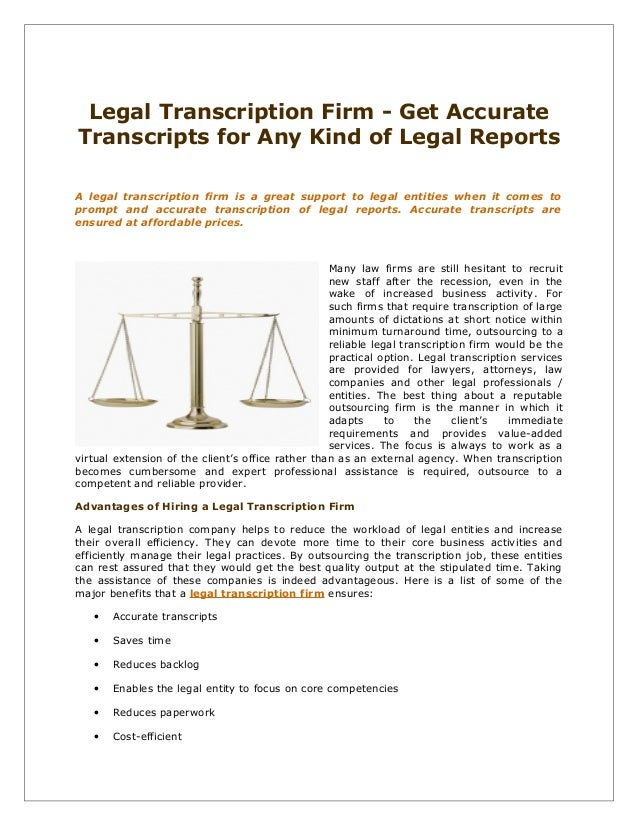 Legal Transcription Firm - Get Accurate Transcripts for Any Kind of Legal Reports A legal transcription firm is a great su...