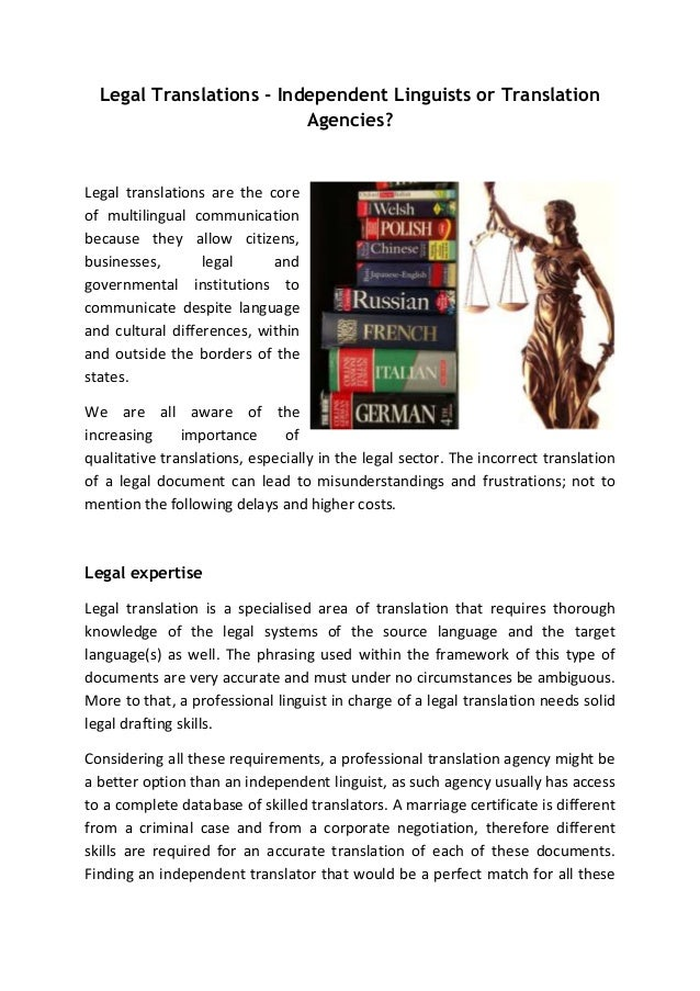Legal Translations - Independent Linguists or Translation Agencies?  Legal translations are the core of multilingual commu...
