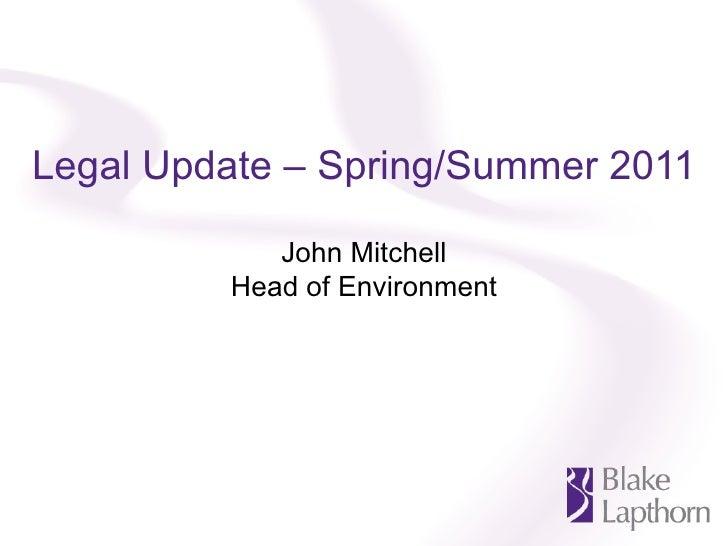 Spring / Summer 2011 Legal Update; John Mitchell, Blake