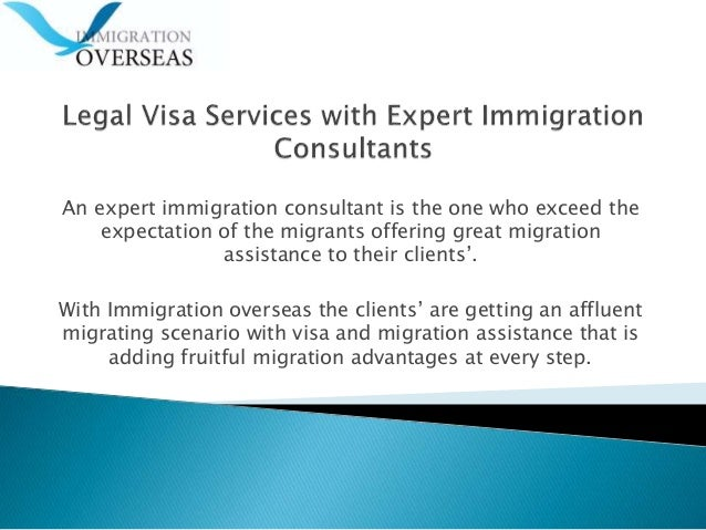 An expert immigration consultant is the one who exceed the expectation of the migrants offering great migration assistance...