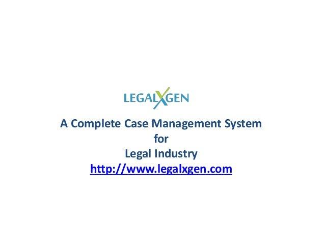 A Complete Case Management System for Legal Industry http://www.legalxgen.com © Aspirea Technologies Pvt. Ltd.