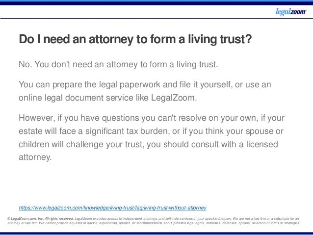 Living trusts frequently asked questions legal zoom do i need an attorney to form a living trust solutioingenieria Images