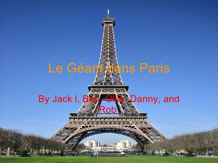 Le Géant dans Paris By Jack l, Ben, Ollie, Danny, and Rob