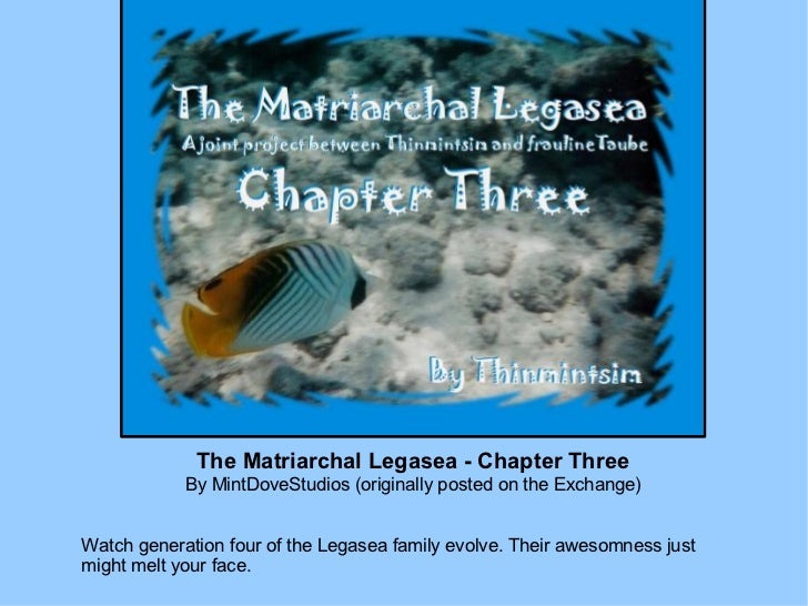 The Matriarchal Legasea - Chapter Three By MintDoveStudios (originally posted on the Exchange) Watch generation four of th...