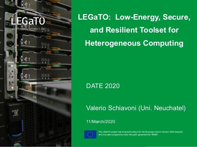 The LEGaTO project has received funding from the European Union's Horizon 2020 research and innovation programme under the...