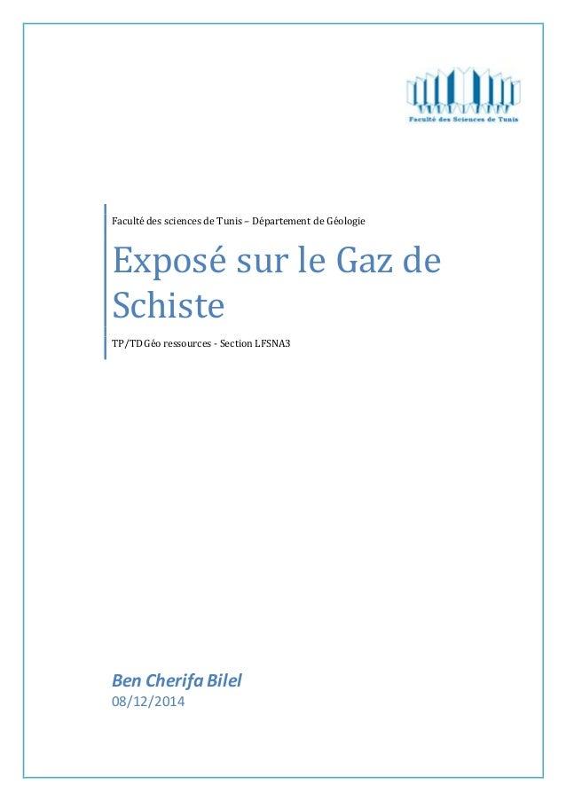 Faculté des sciences de Tunis – Département de Géologie Exposé sur le Gaz de Schiste TP/TDGéo ressources - Section LFSNA3 ...