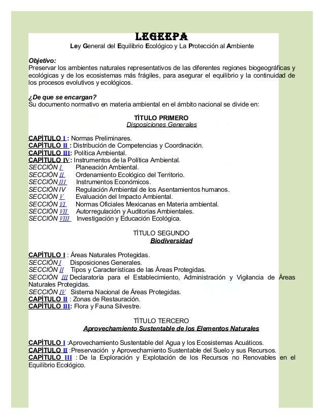 LEGEEPA              Ley General del Equilibrio Ecológico y La Protección al AmbienteObjetivo:Preservar los ambientes natu...