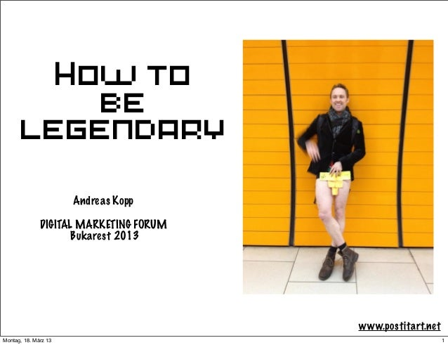 How to          be      legendary                      Andreas Kopp              DIGITAL MARKETING FORUM                  ...