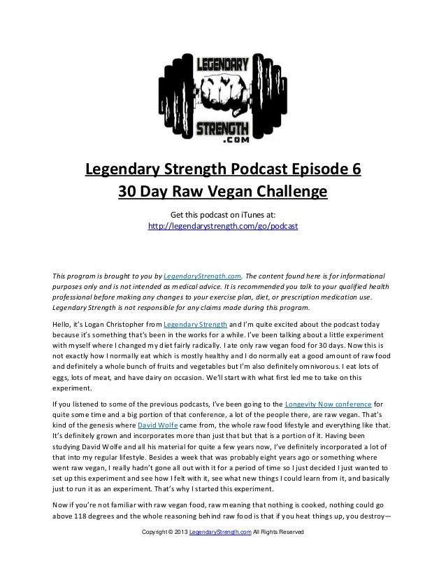 Legendary Strength Podcast Episode 6              30 Day Raw Vegan Challenge                                    Get this p...