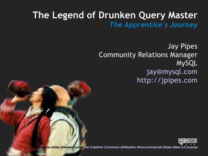 The Legend of Drunken Query Master                                            The Apprentice's Journey                    ...
