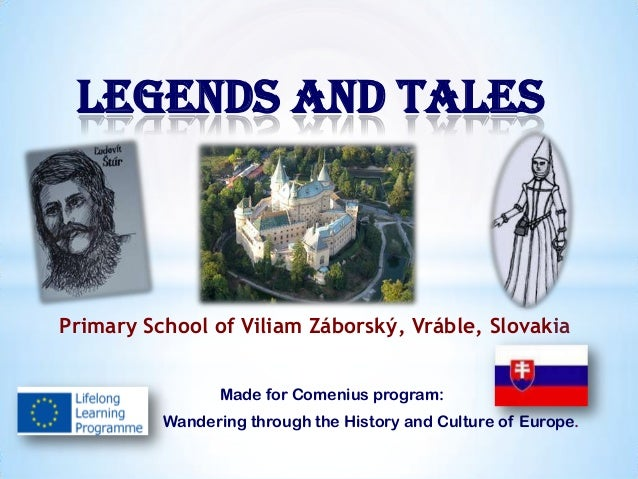 Primary School of Viliam Záborský, Vráble, Slovakia Made for Comenius program: Wandering through the History and Culture o...