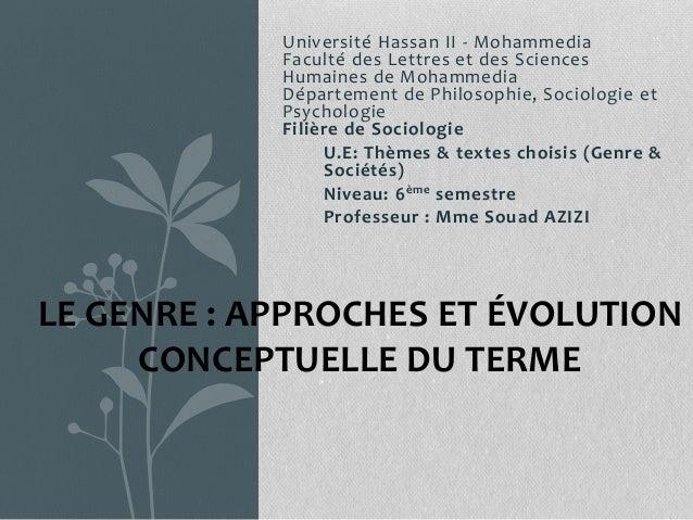 LE GENRE : APPROCHES ET ÉVOLUTION CONCEPTUELLE DU TERME Université Hassan II - Mohammedia Faculté des Lettres et des Scien...