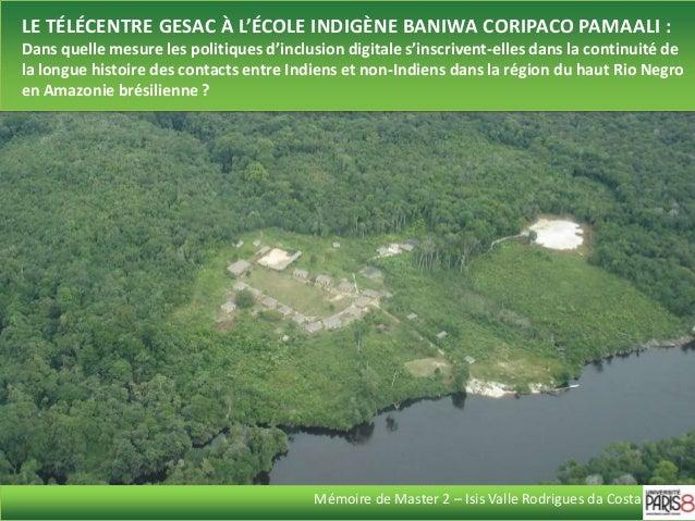 LE TÉLÉCENTRE GESAC À L'ÉCOLE INDIGÈNE BANIWA CORIPACO PAMAALI :Dans quelle mesure les politiques d'inclusion digitale s'i...