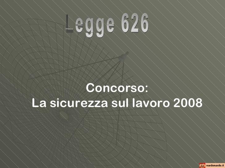 Concorso: La sicurezza sul lavoro 2008 Legge 626