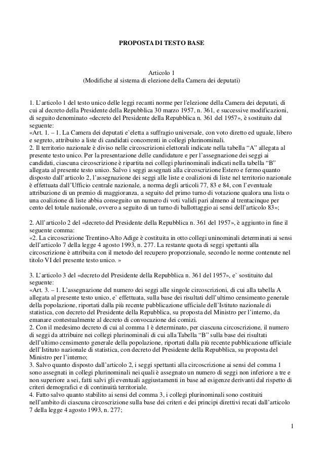 PROPOSTA DI TESTO BASE  Articolo 1 (Modifiche al sistema di elezione della Camera dei deputati)  1. L'articolo 1 del testo...