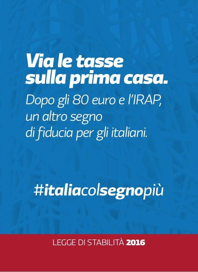 Legge di Stabilità 2016 / #italiacolsegnopiù Slide 3