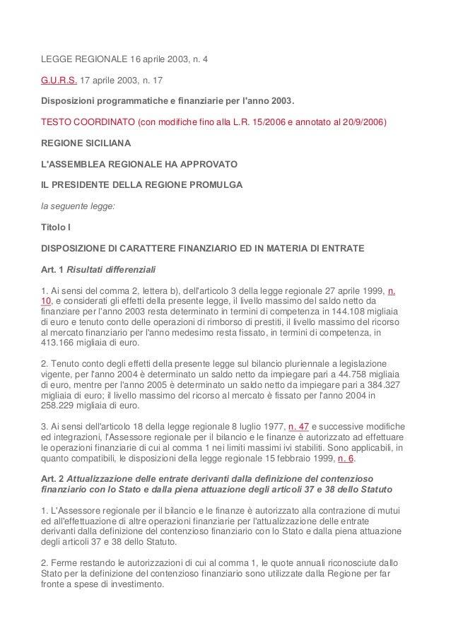 LEGGE REGIONALE 16 aprile 2003, n. 4 G.U.R.S. 17 aprile 2003, n. 17 Disposizioni programmatiche e finanziarie per l'anno 2...