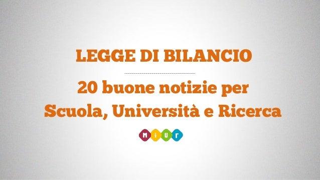 LEGGE DI BILANCIO 20 buone notizie per Scuola, Università e Ricerca