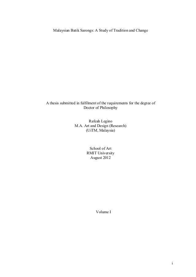 i Malaysian Batik Sarongs: A Study of Tradition and Change A thesis submitted in fulfilment of the requirements for the de...