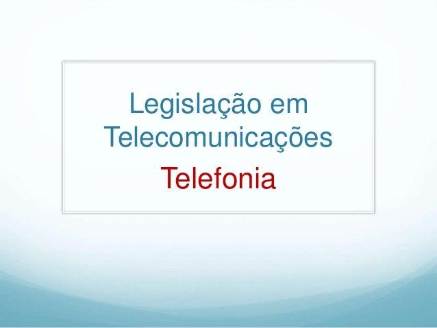 Legislação em  Telecomunicações  Telefonia
