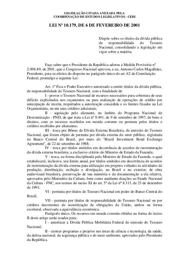 LEGISLAÇÃO CITADA ANEXADA PELA COORDENAÇÃO DE ESTUDOS LEGISLATIVOS - CEDI  LEI Nº 10.179, DE 6 DE FEVEREIRO DE 2001 Dispõe...