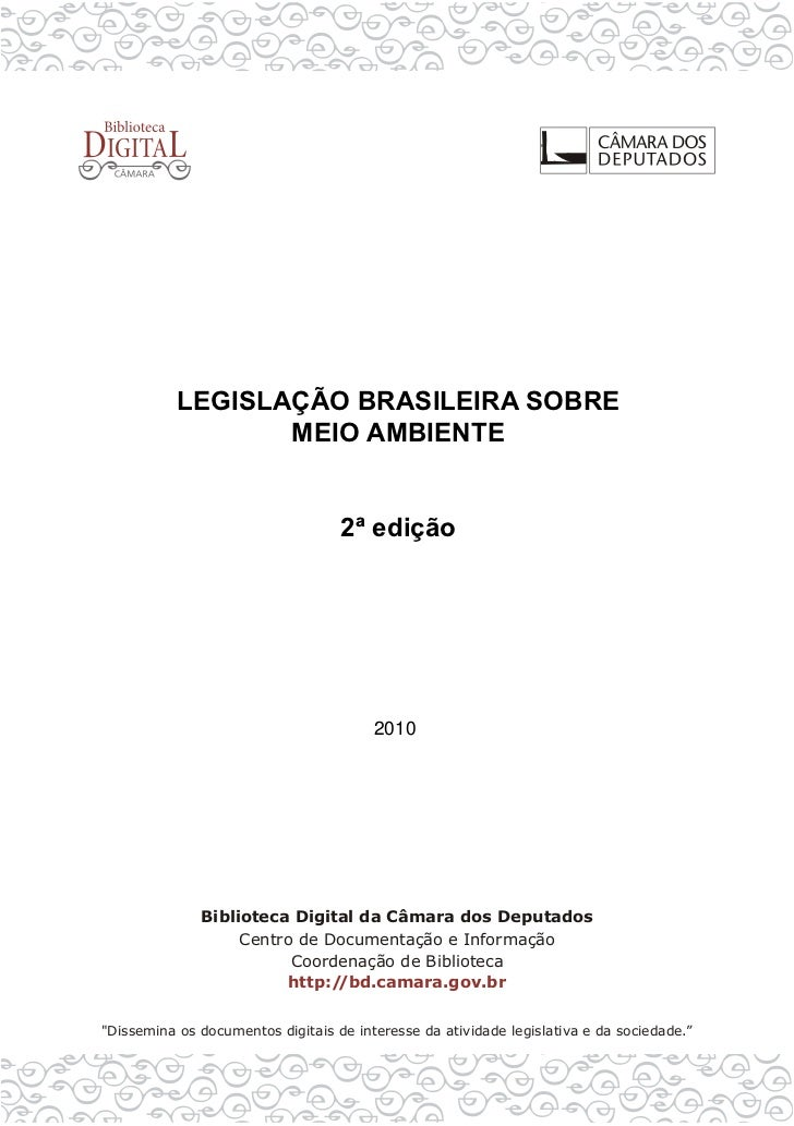 LEGISLAÇÃO BRASILEIRA SOBRE       MEIO AMBIENTE         2ª edição            2010