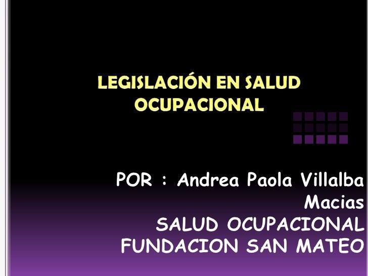 POR : Andrea Paola Villalba                   Macias    SALUD OCUPACIONAL FUNDACION SAN MATEO