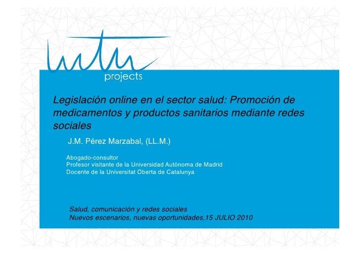 Legislación online en el sector salud: Promoción de medicamentos y productos sanitarios mediante redes sociales!    J.M. P...