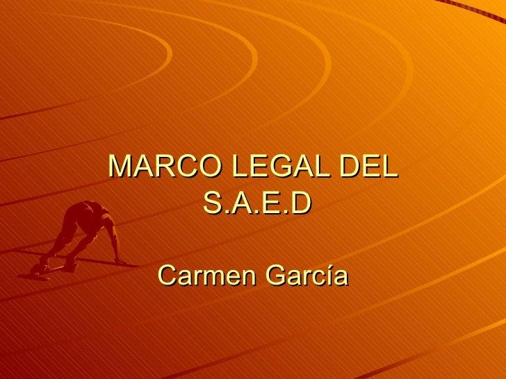MARCO LEGAL DEL  S.A.E.D Carmen García