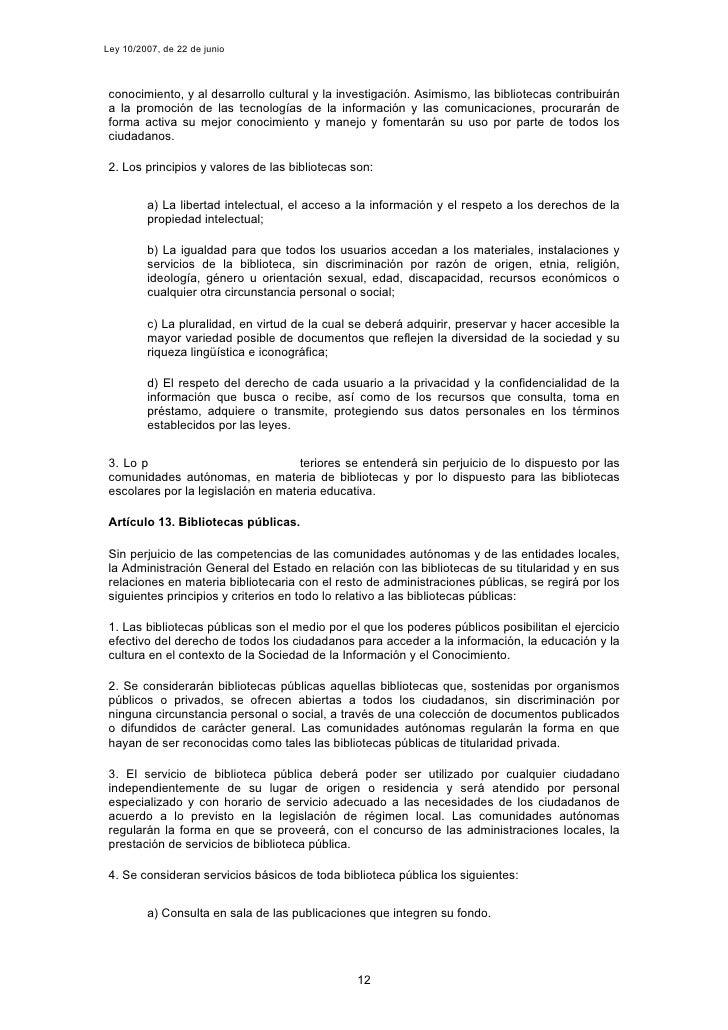 Ley 10/2007, de 22 de junio     conocimiento, y al desarrollo cultural y la investigación. Asimismo, las bibliotecas contr...
