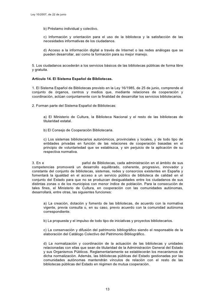 Ley 10/2007, de 22 de junio              b) Préstamo individual y colectivo.           c) Información y orientación para e...