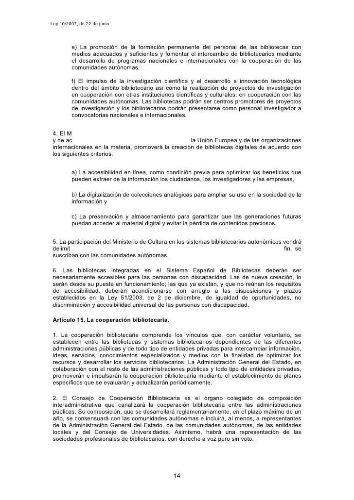 Ley 10/2007, de 22 de junio              e) La promoción de la formación permanente del personal de las bibliotecas con   ...