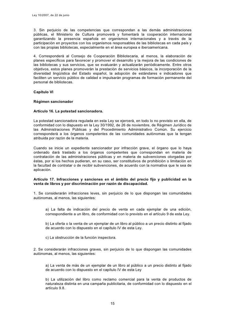 Ley 10/2007, de 22 de junio      3. Sin perjuicio de las competencias que correspondan a las demás administraciones  públi...
