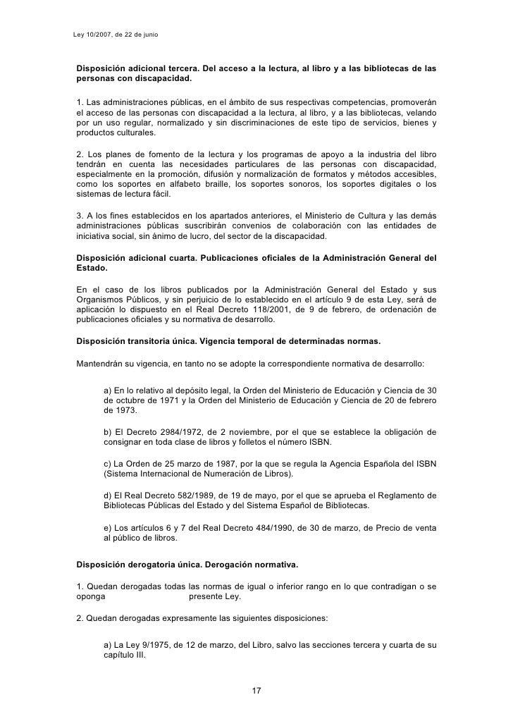 Ley 10/2007, de 22 de junio      Disposición adicional tercera. Del acceso a la lectura, al libro y a las bibliotecas de l...