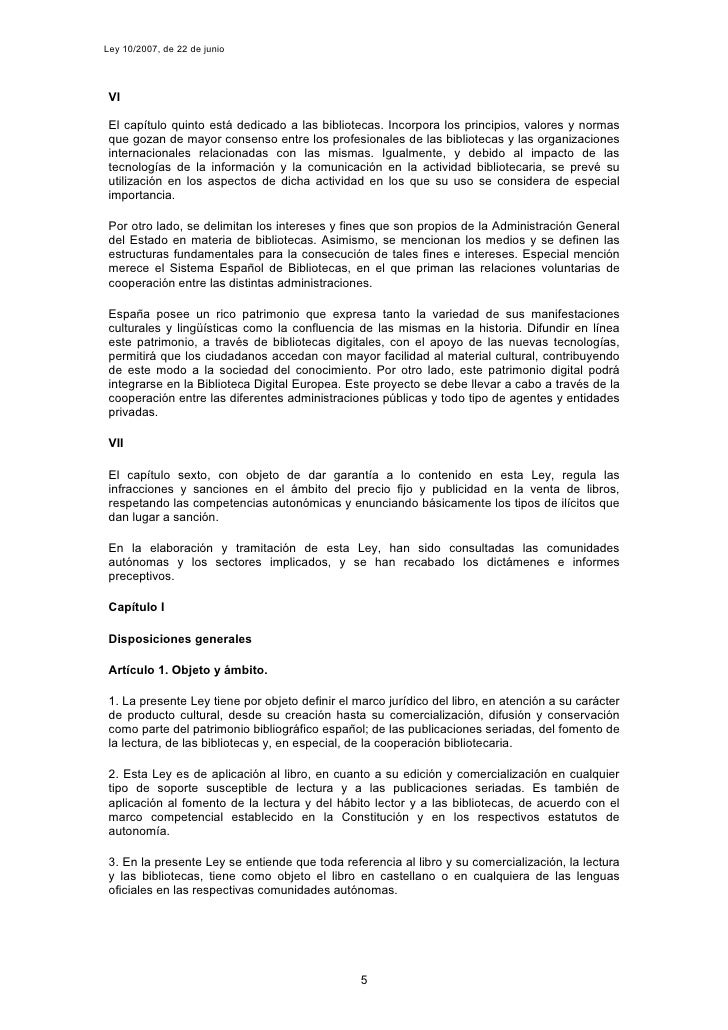Ley 10/2007, de 22 de junio      VI   El capítulo quinto está dedicado a las bibliotecas. Incorpora los principios, valore...