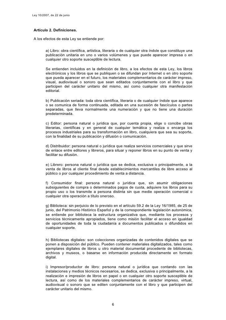 Ley 10/2007, de 22 de junio      Artículo 2. Definiciones.   A los efectos de esta Ley se entiende por:            a) Libr...