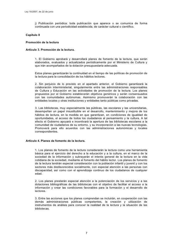 Ley 10/2007, de 22 de junio              j) Publicación periódica: toda publicación que aparece o se comunica de forma    ...