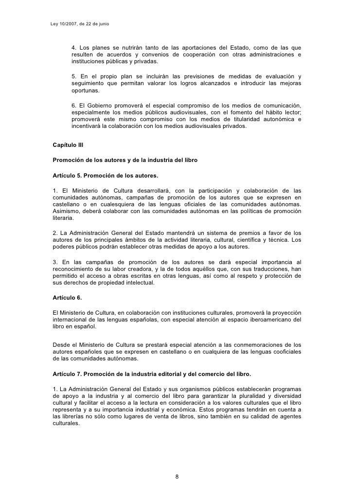 Ley 10/2007, de 22 de junio              4. Los planes se nutrirán tanto de las aportaciones del Estado, como de las que  ...