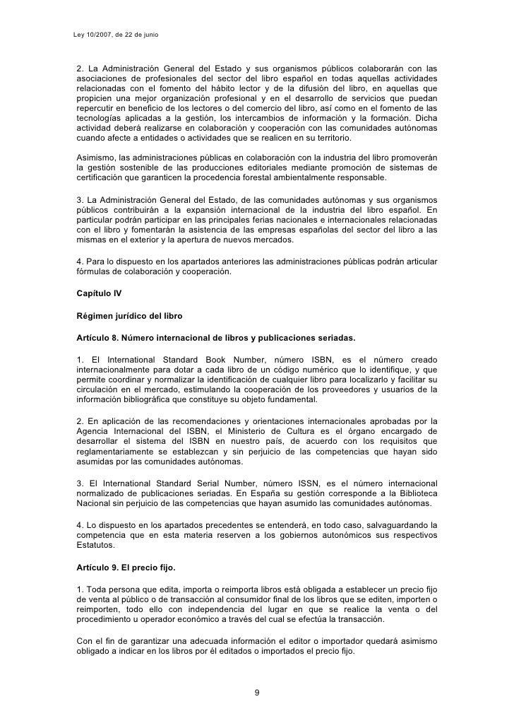 Ley 10/2007, de 22 de junio      2. La Administración General del Estado y sus organismos públicos colaborarán con las  as...
