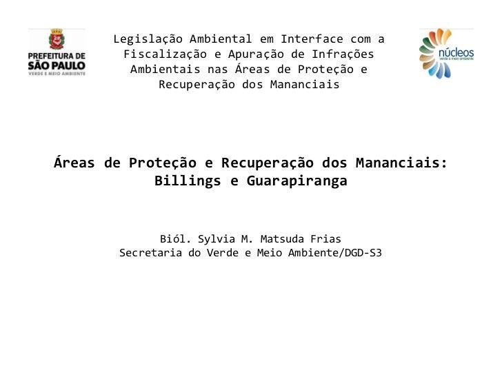 Legislação Ambiental em Interface com a        Fiscalização e Apuração de Infrações         Ambientais nas Áreas de Proteç...