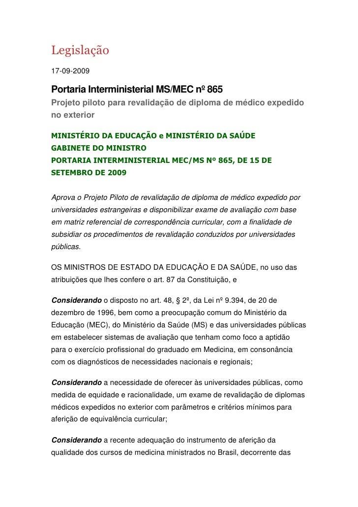 Legislação<br />17-09-2009<br />Portaria Interministerial MS/MEC nº 865<br />Projeto piloto para revalidação de diploma de...