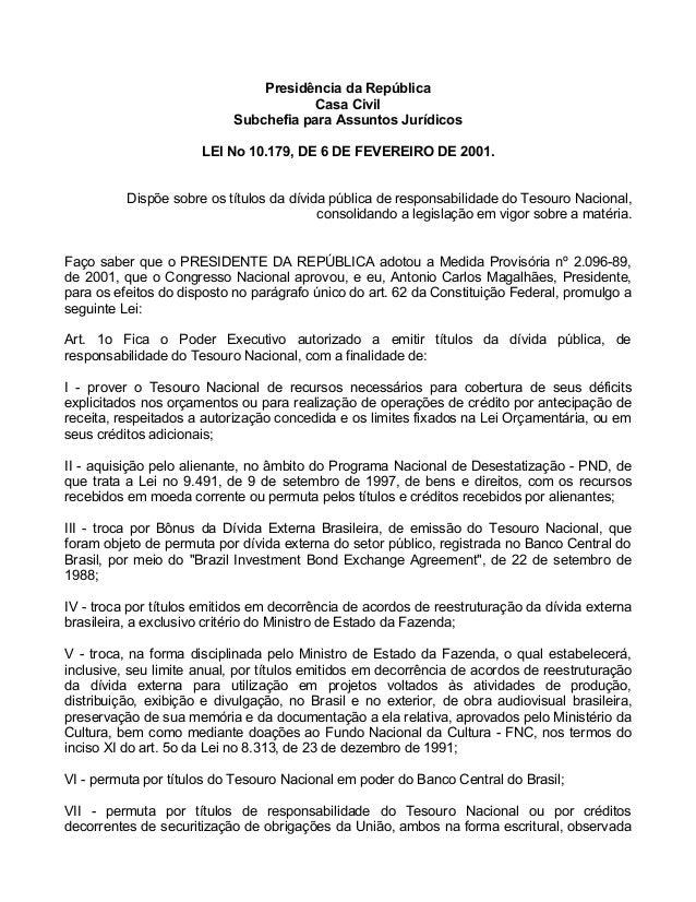 Presidência da República Casa Civil Subchefia para Assuntos Jurídicos LEI No 10.179, DE 6 DE FEVEREIRO DE 2001. Dispõe sob...
