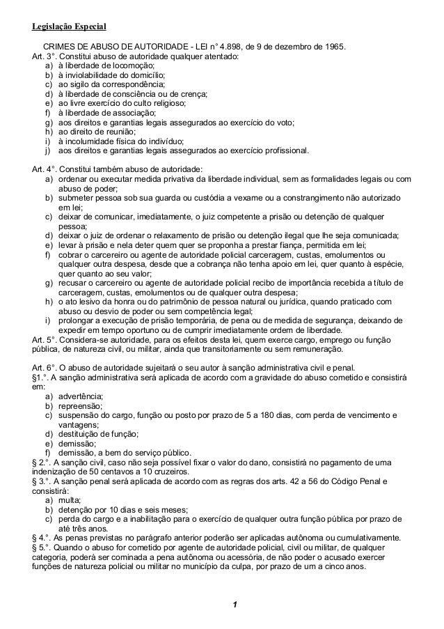 Legislação Especial CRIMES DE ABUSO DE AUTORIDADE - LEI n° 4.898, de 9 de dezembro de 1965. Art. 3°. Constitui abuso de au...