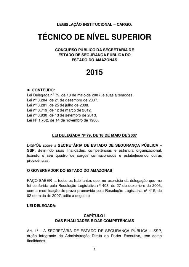 1 LEGISLAÇÃO INSTITUCIONAL – CARGO: TÉCNICO DE NÍVEL SUPERIOR CONCURSO PÚBLICO DA SECRETARIA DE ESTADO DE SEGURANÇA PÚBLIC...